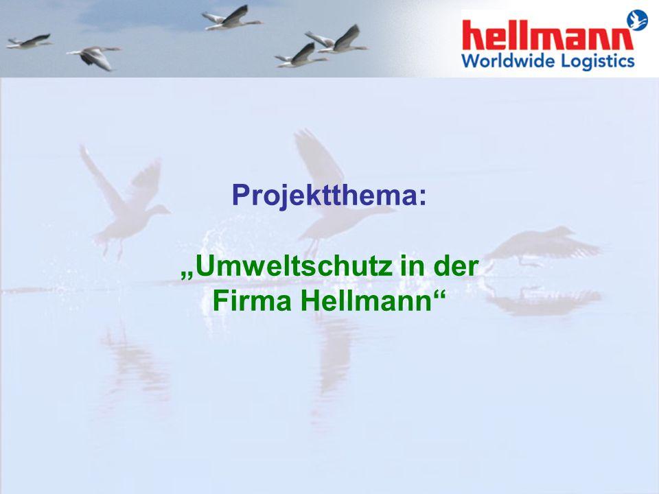 """Projektthema: """"Umweltschutz in der Firma Hellmann"""