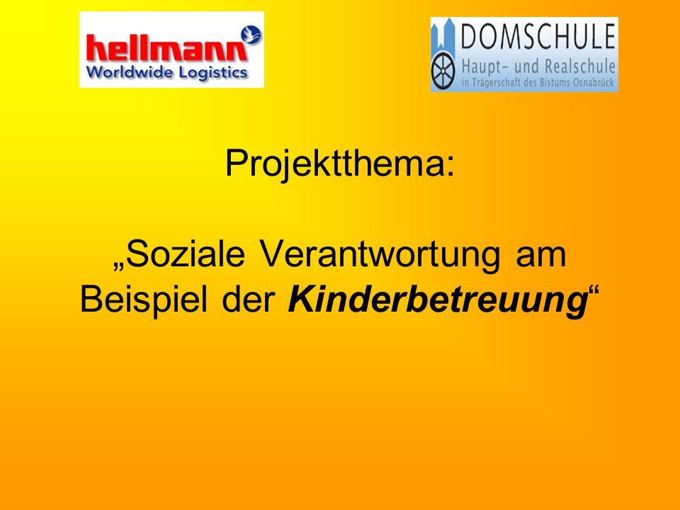 """Projektthema: """"Soziale Verantwortung am Beispiel der Kinderbetreuung"""