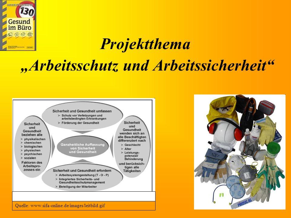 """Projektthema """"Arbeitsschutz und Arbeitssicherheit"""