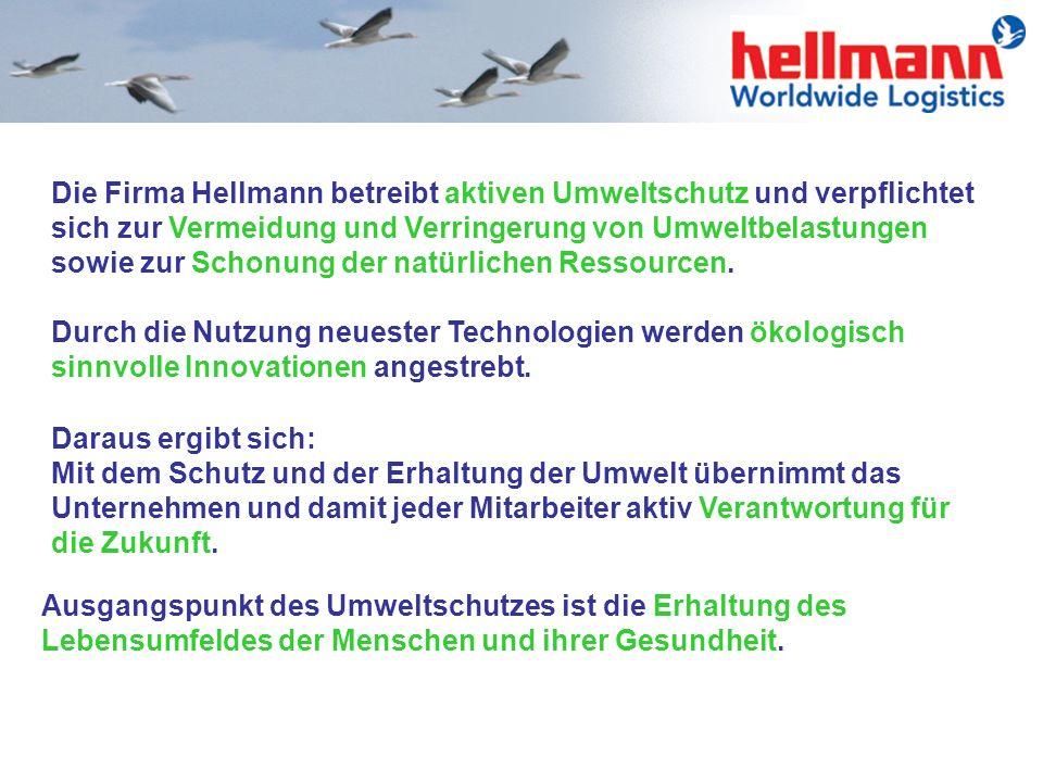 Die Firma Hellmann betreibt aktiven Umweltschutz und verpflichtet sich zur Vermeidung und Verringerung von Umweltbelastungen sowie zur Schonung der natürlichen Ressourcen.