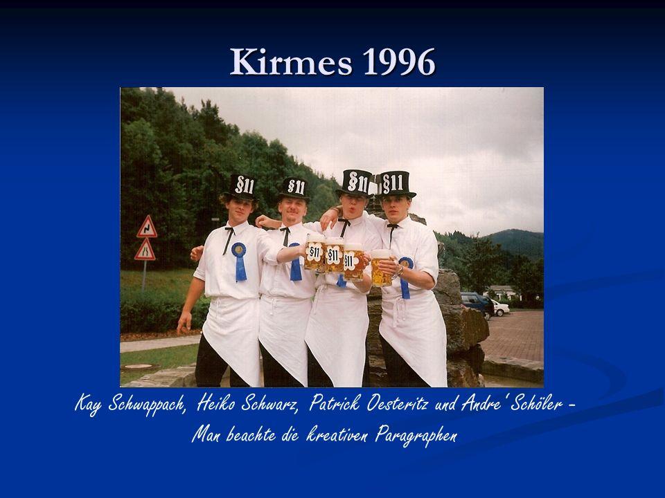 Kirmes 1996 Kay Schwappach, Heiko Schwarz, Patrick Oesteritz und Andre' Schöler - Man beachte die kreativen Paragraphen.
