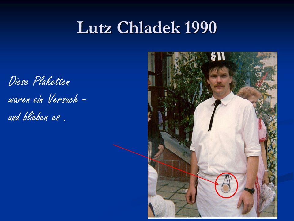 Lutz Chladek 1990 Diese Plaketten waren ein Versuch – und blieben es .