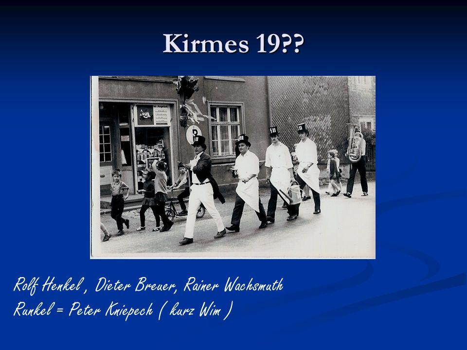 Kirmes 19 Rolf Henkel , Dieter Breuer, Rainer Wachsmuth