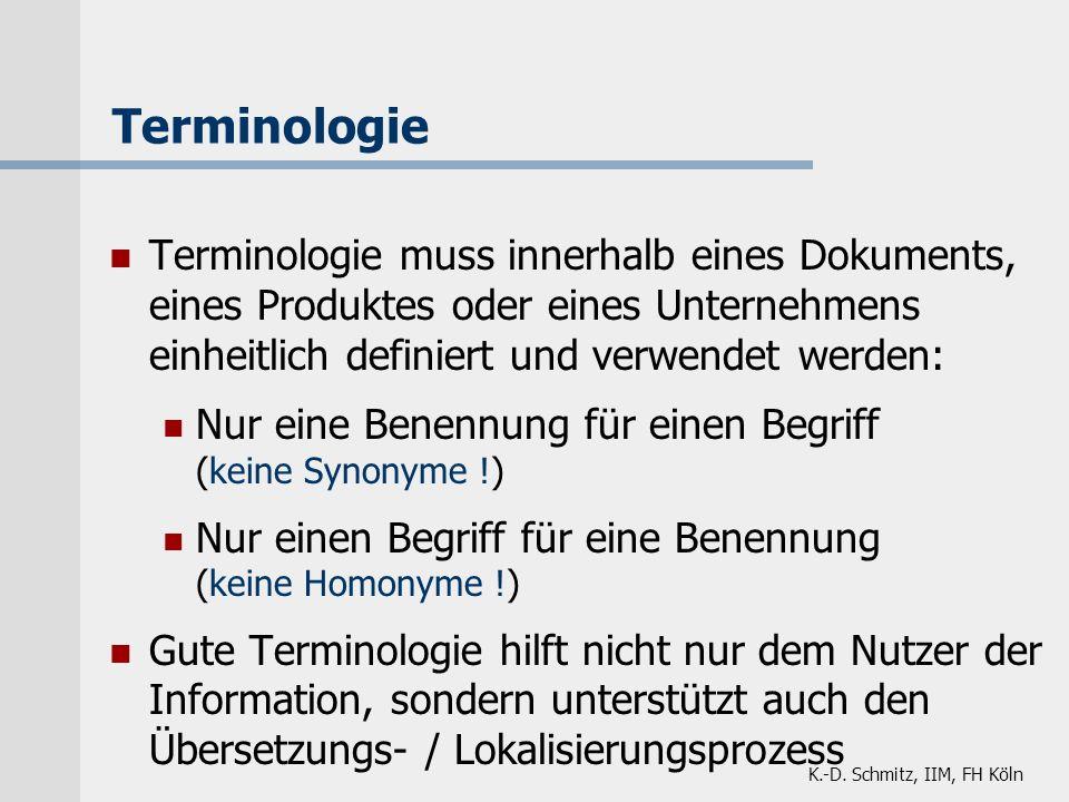 Terminologie Terminologie muss innerhalb eines Dokuments, eines Produktes oder eines Unternehmens einheitlich definiert und verwendet werden: