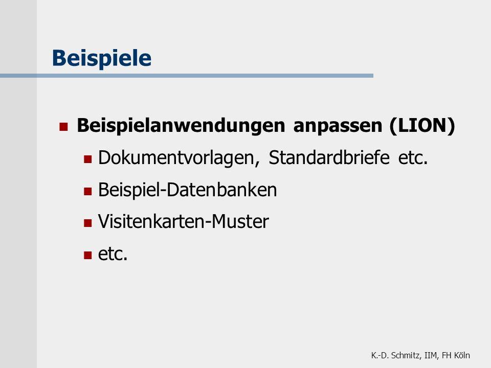 Beispiele Beispielanwendungen anpassen (LION) Dokumentvorlagen, Standardbriefe etc. Beispiel-Datenbanken.