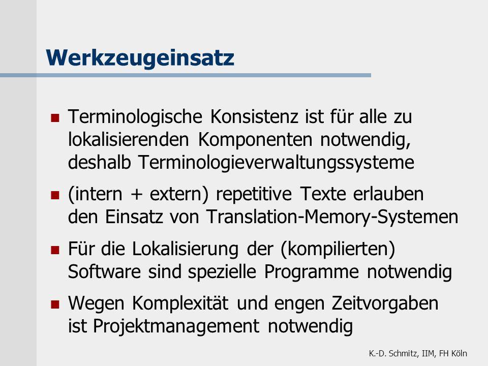 Werkzeugeinsatz Terminologische Konsistenz ist für alle zu lokalisierenden Komponenten notwendig, deshalb Terminologieverwaltungssysteme.