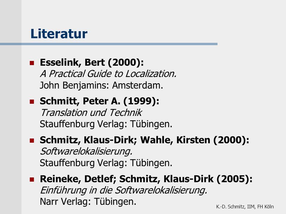 Literatur Esselink, Bert (2000): A Practical Guide to Localization. John Benjamins: Amsterdam.