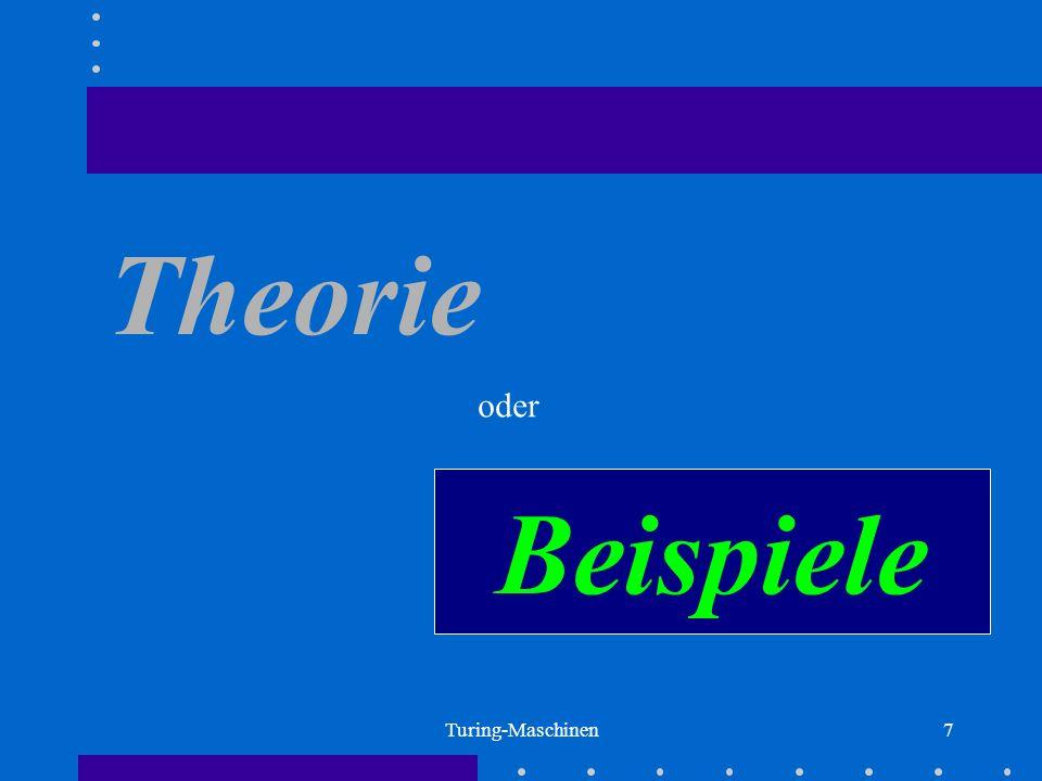 Theorie oder Beispiele Turing-Maschinen