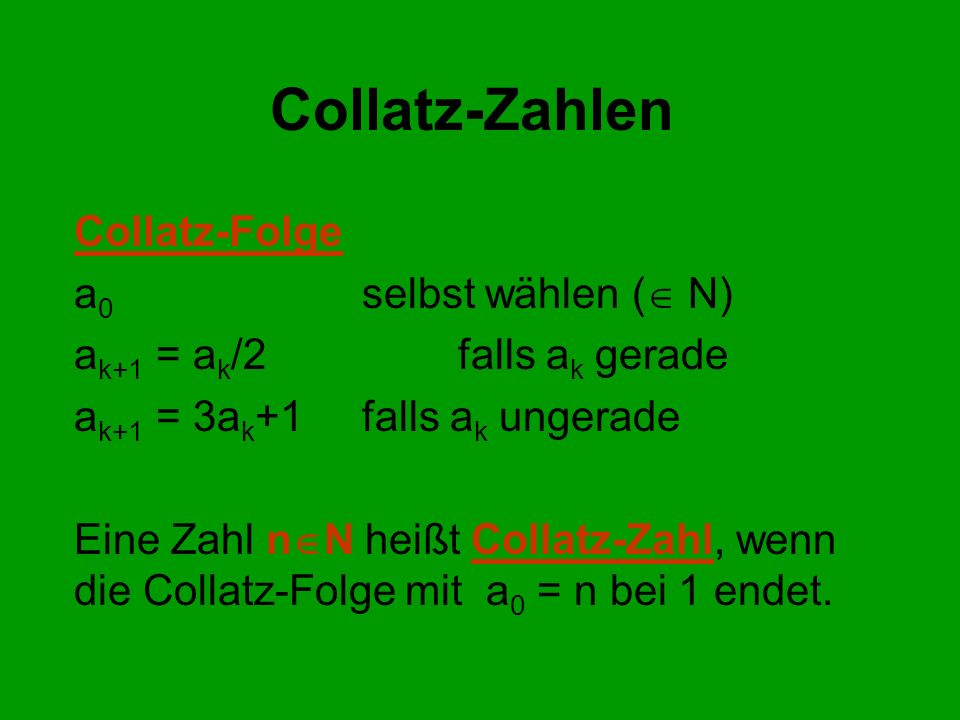 Collatz-Zahlen Collatz-Folge a0 selbst wählen ( N)