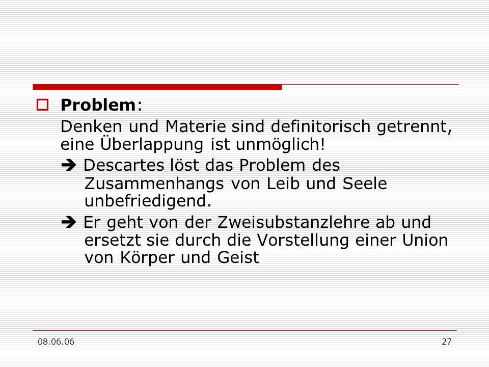 Problem: Denken und Materie sind definitorisch getrennt, eine Überlappung ist unmöglich!