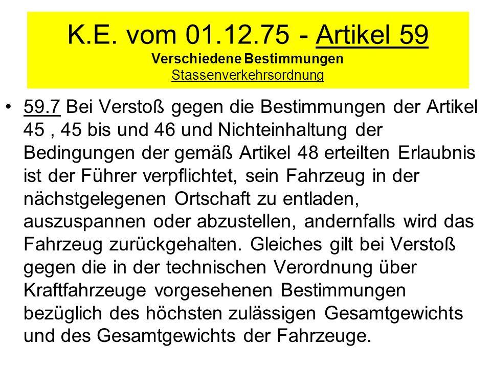 K.E. vom 01.12.75 - Artikel 59 Verschiedene Bestimmungen Stassenverkehrsordnung