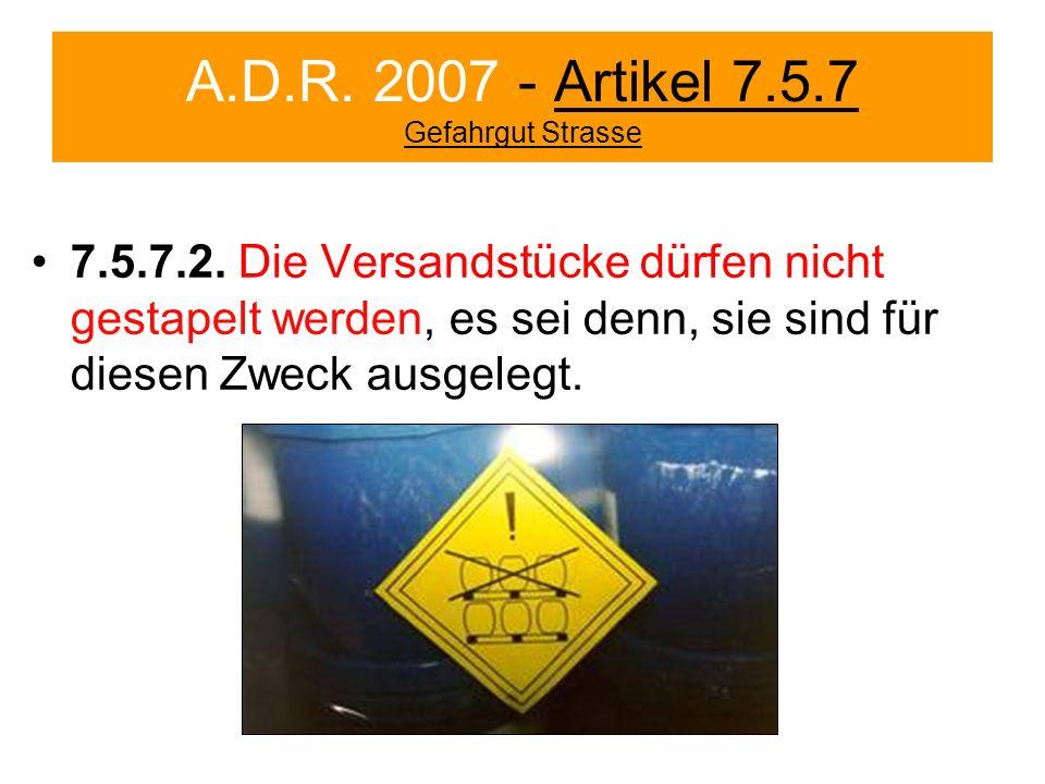 A.D.R. 2007 - Artikel 7.5.7 Gefahrgut Strasse