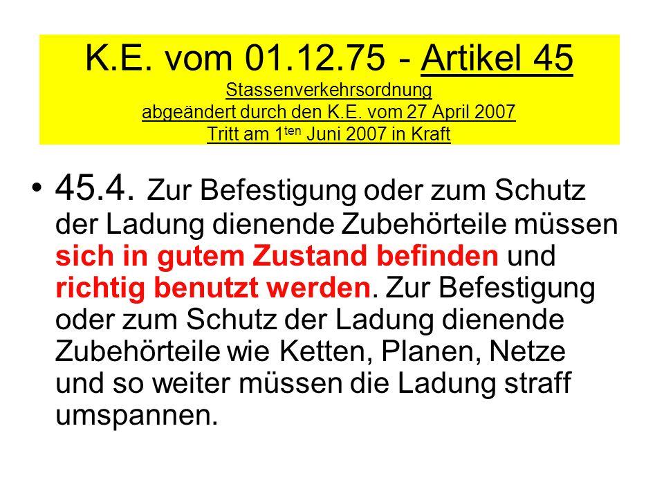 K.E. vom 01.12.75 - Artikel 45 Stassenverkehrsordnung abgeändert durch den K.E. vom 27 April 2007 Tritt am 1ten Juni 2007 in Kraft