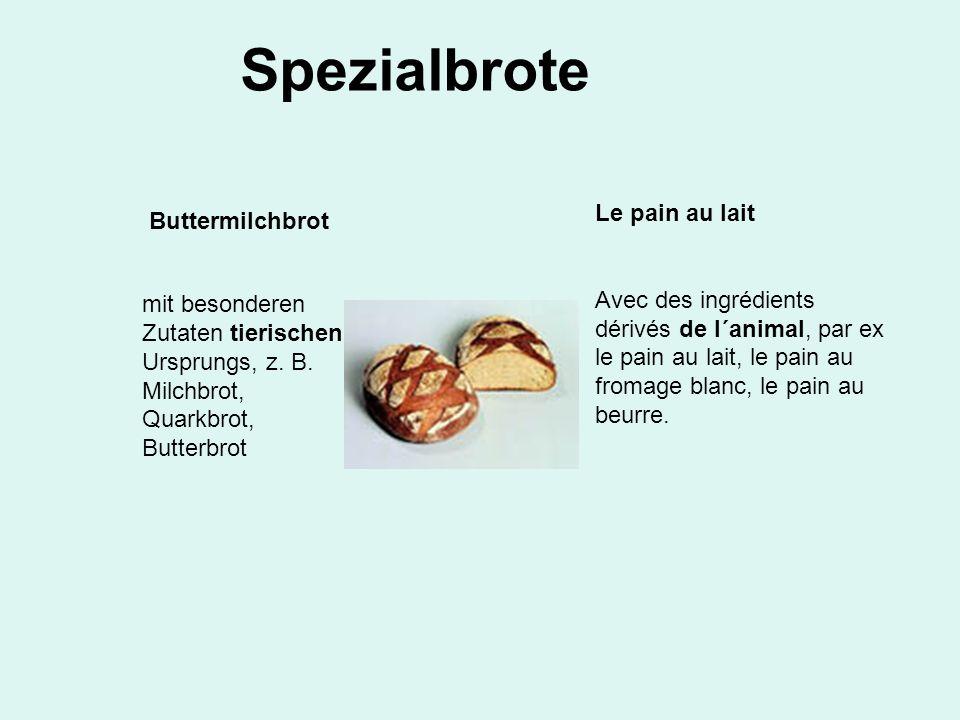 Spezialbrote Le pain au lait Buttermilchbrot