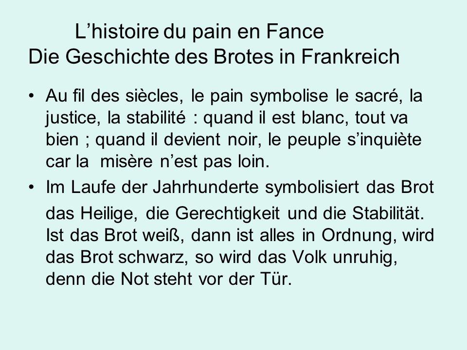 L'histoire du pain en Fance Die Geschichte des Brotes in Frankreich