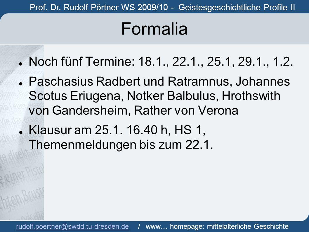 Formalia Noch fünf Termine: 18.1., 22.1., 25.1, 29.1., 1.2.