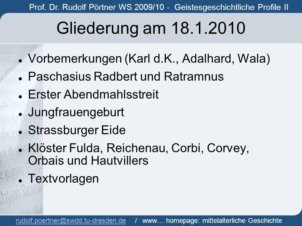 Gliederung am 18.1.2010 Vorbemerkungen (Karl d.K., Adalhard, Wala)