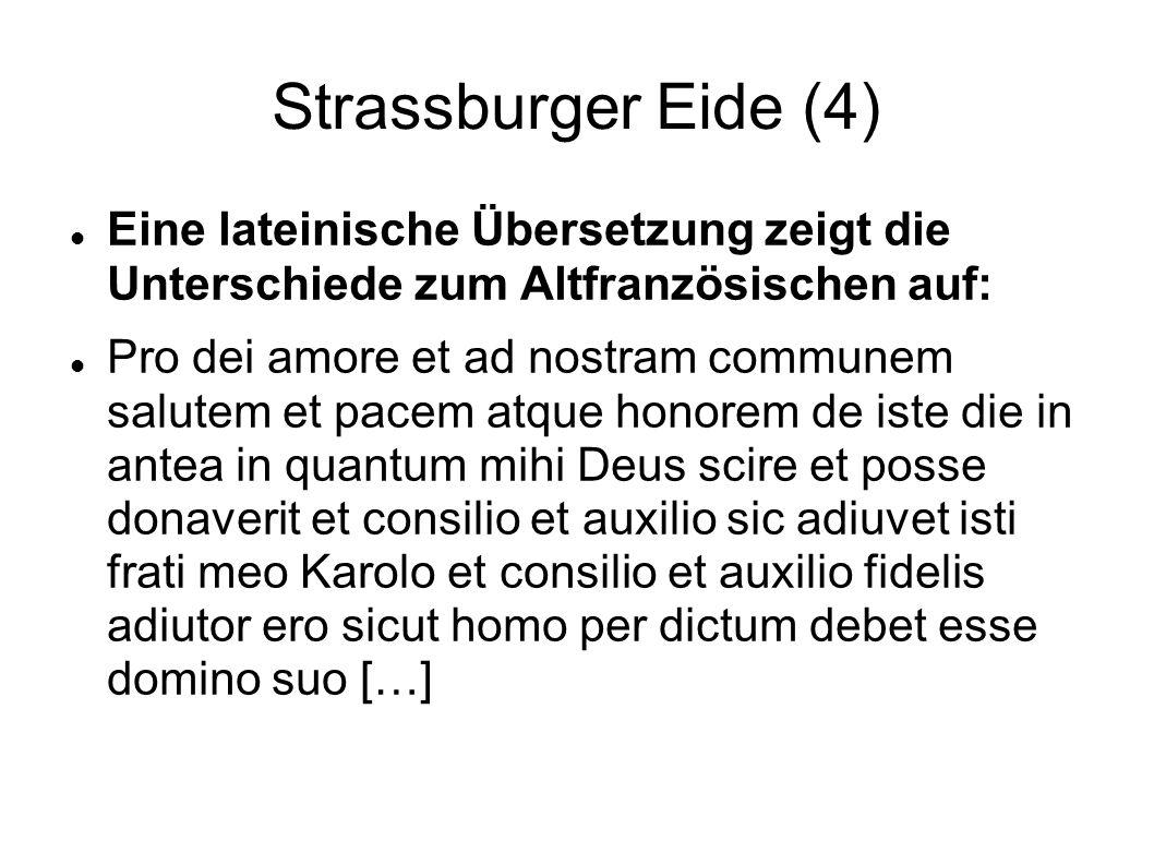 Strassburger Eide (4) Eine lateinische Übersetzung zeigt die Unterschiede zum Altfranzösischen auf: