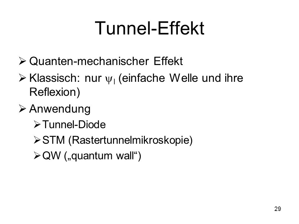 Tunnel-Effekt Quanten-mechanischer Effekt