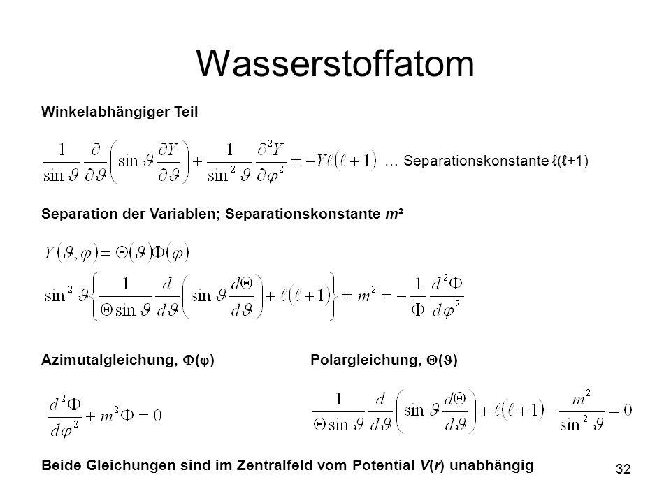 Wasserstoffatom Winkelabhängiger Teil … Separationskonstante ℓ(ℓ+1)