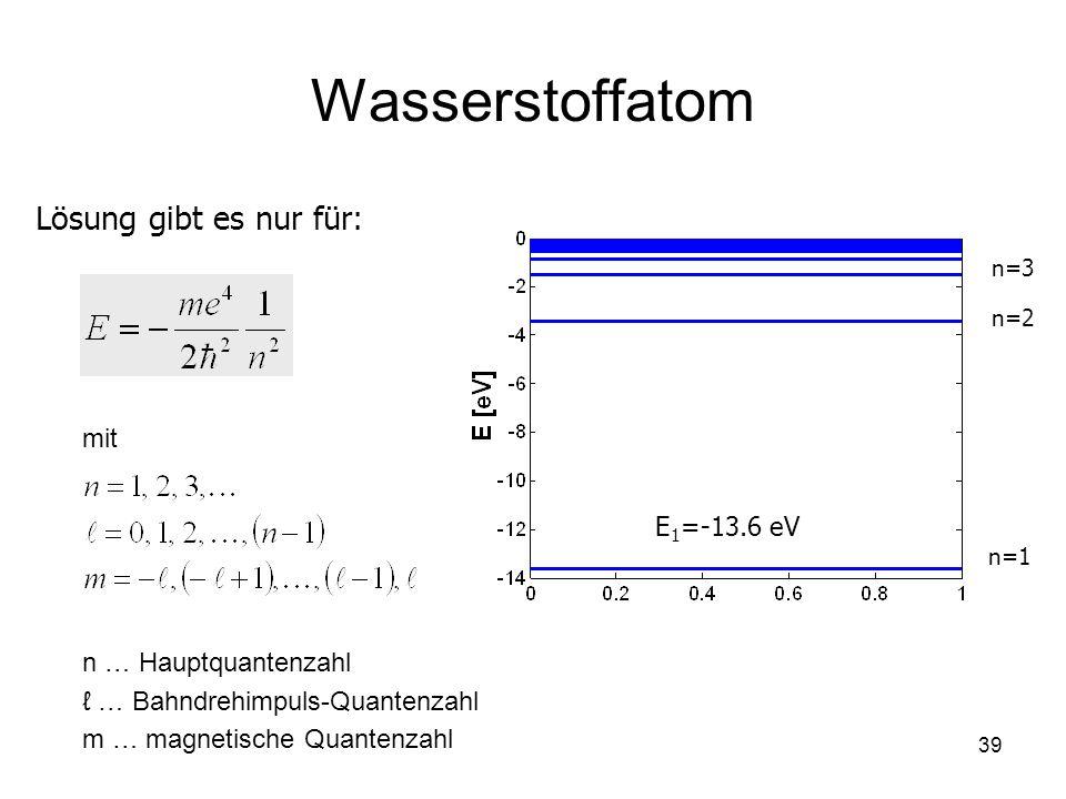 Wasserstoffatom Lösung gibt es nur für: mit E1=-13.6 eV