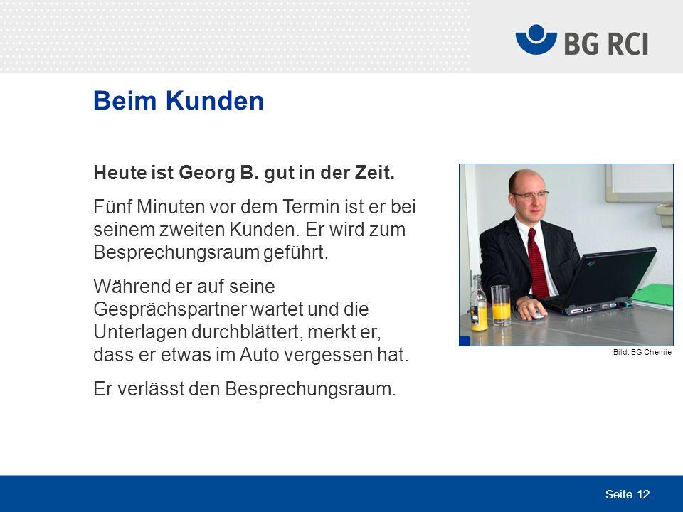 Beim Kunden Heute ist Georg B. gut in der Zeit.