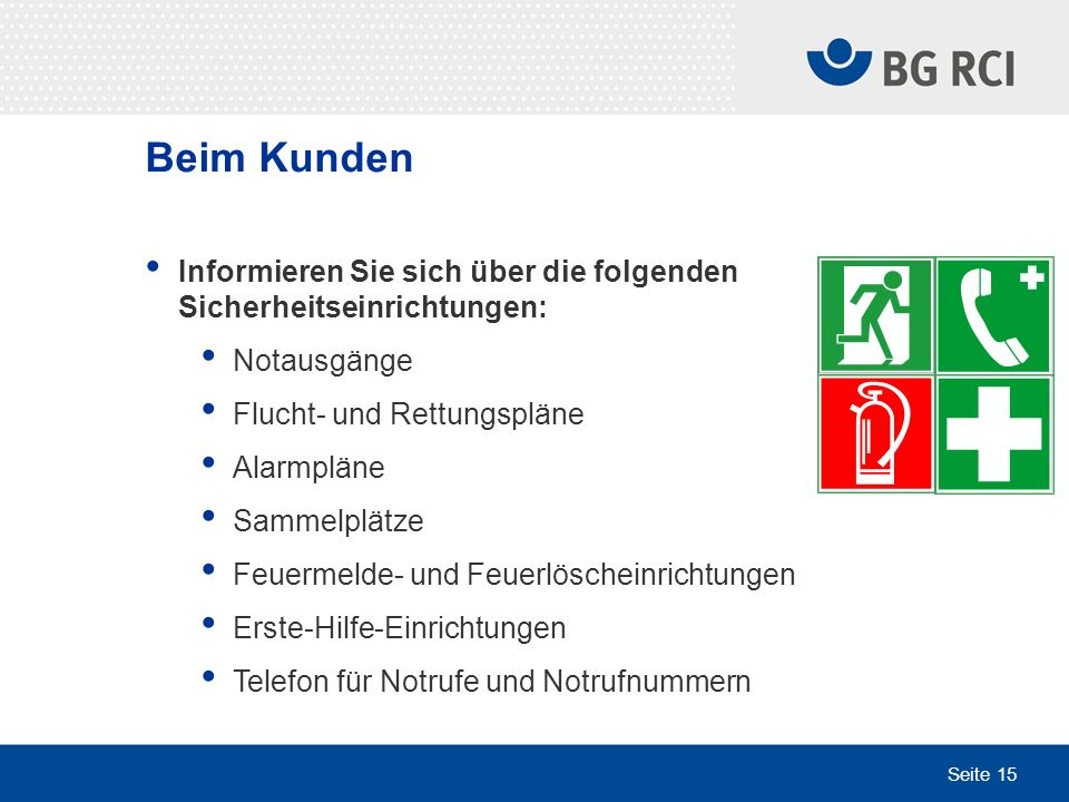 Beim KundenInformieren Sie sich über die folgenden Sicherheitseinrichtungen: Notausgänge. Flucht- und Rettungspläne.