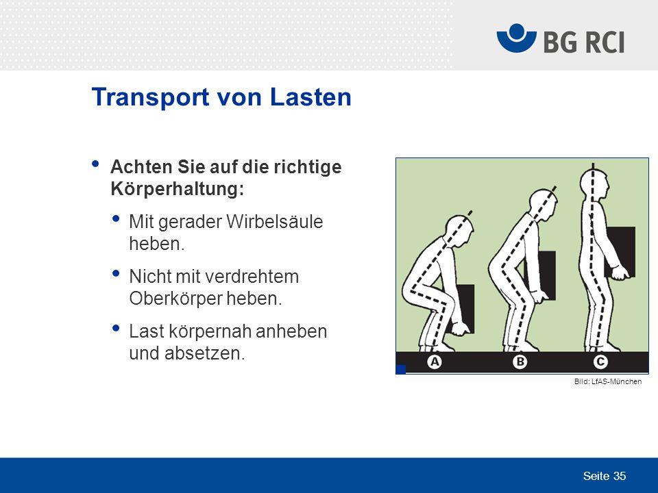 Transport von Lasten Achten Sie auf die richtige Körperhaltung:
