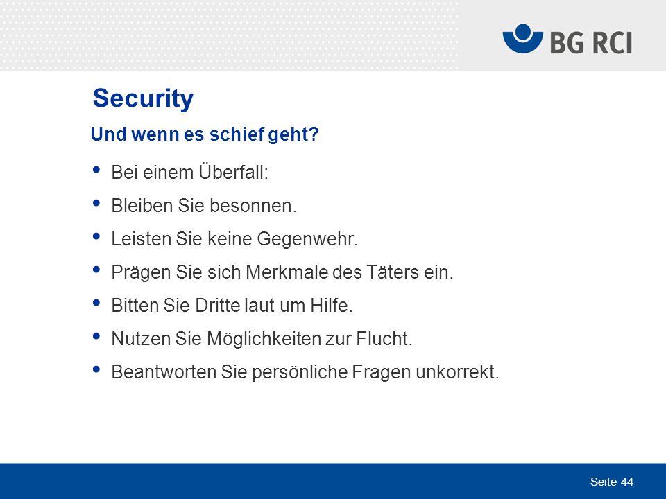 Security Und wenn es schief geht Bei einem Überfall: