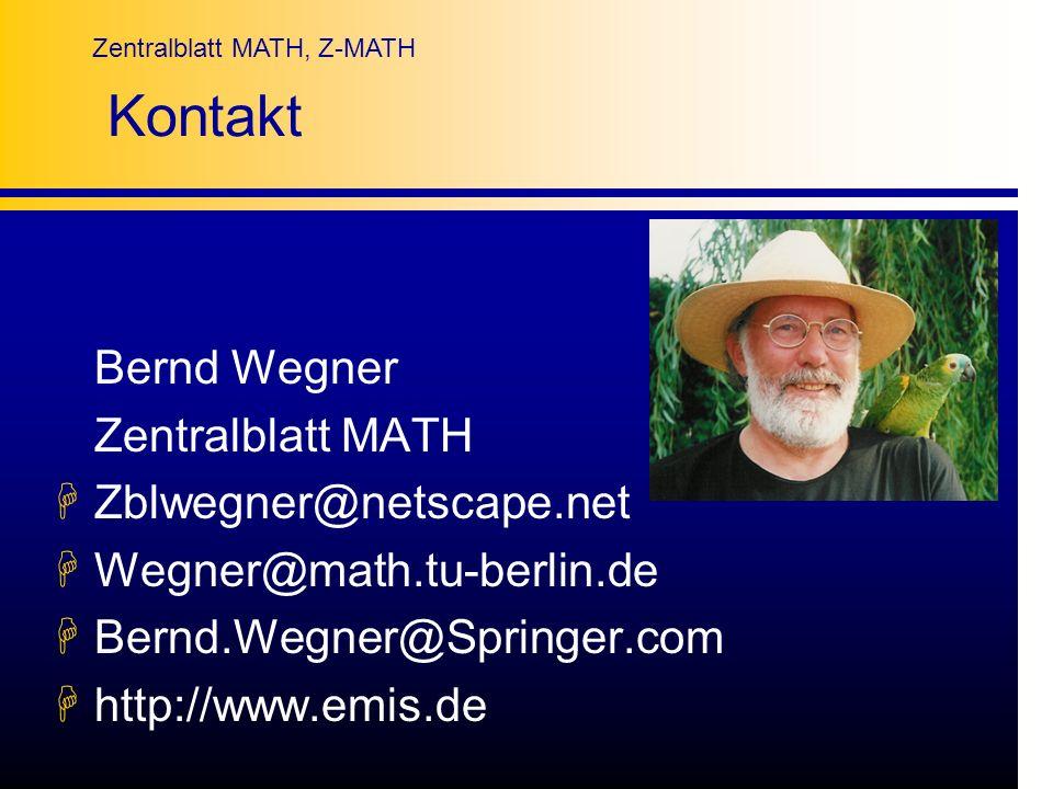 Kontakt Bernd Wegner Zentralblatt MATH Zblwegner@netscape.net