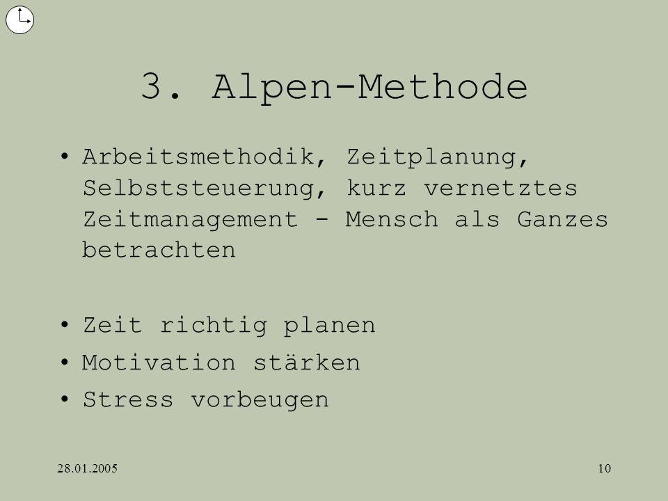 3. Alpen-MethodeArbeitsmethodik, Zeitplanung, Selbststeuerung, kurz vernetztes Zeitmanagement - Mensch als Ganzes betrachten.