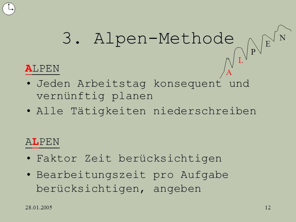 3. Alpen-MethodeA. L. P. E. N. ALPEN. Jeden Arbeitstag konsequent und vernünftig planen. Alle Tätigkeiten niederschreiben.