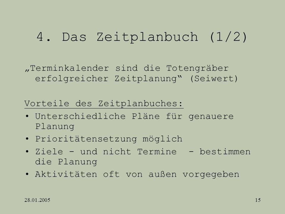 """4. Das Zeitplanbuch (1/2)""""Terminkalender sind die Totengräber erfolgreicher Zeitplanung (Seiwert) Vorteile des Zeitplanbuches:"""