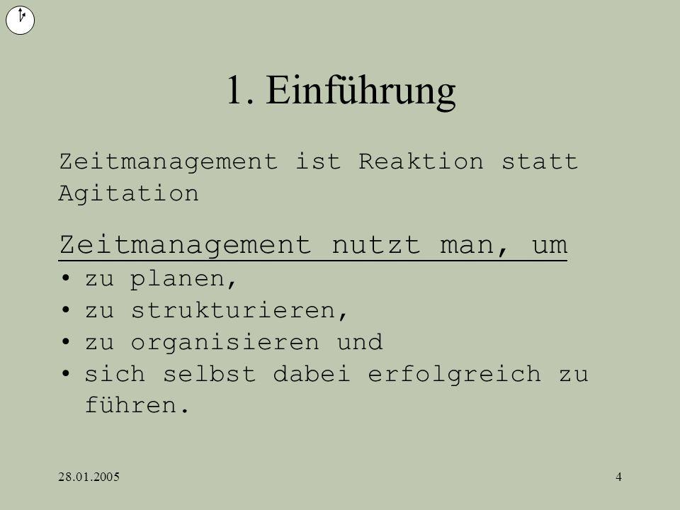 1. Einführung Zeitmanagement nutzt man, um