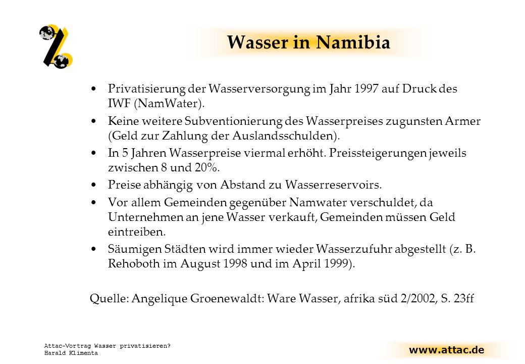 Wasser in Namibia Privatisierung der Wasserversorgung im Jahr 1997 auf Druck des IWF (NamWater).