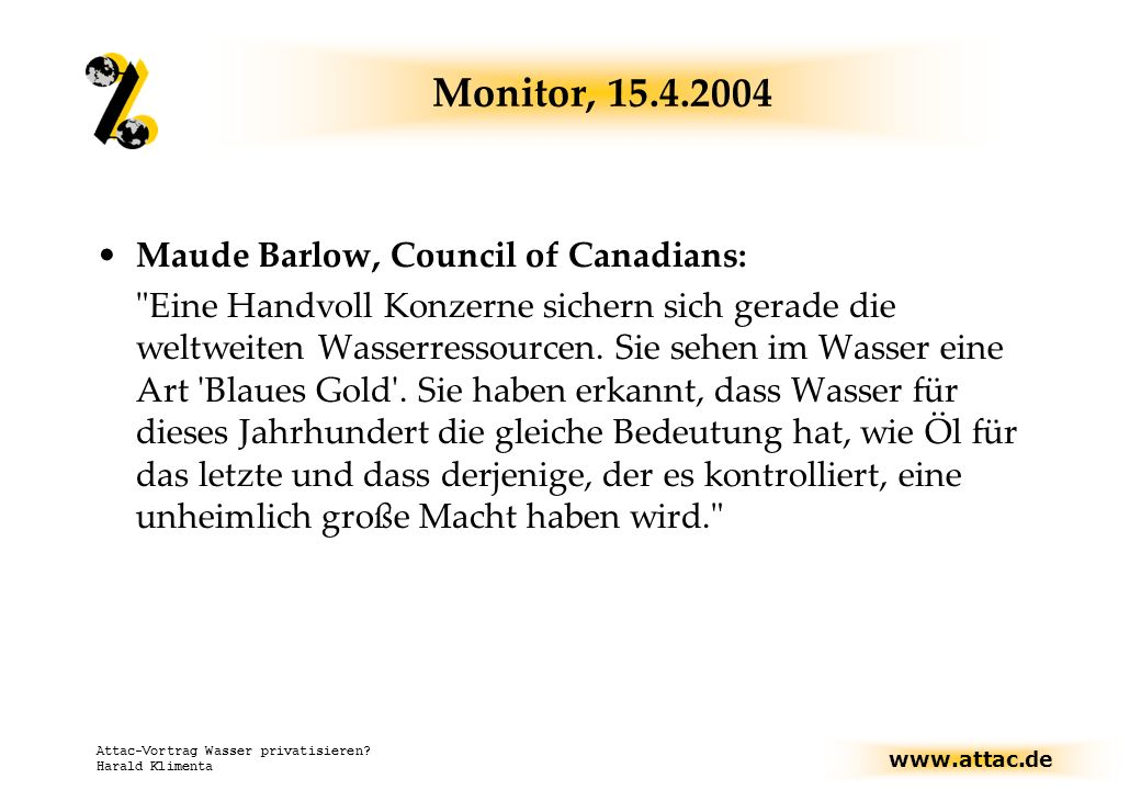 Monitor, 15.4.2004 Maude Barlow, Council of Canadians: