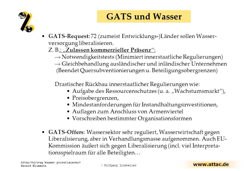 GATS und Wasser GATS-Request: 72 (zumeist Entwicklungs-)Länder sollen Wasser-versorgung liberalisieren.