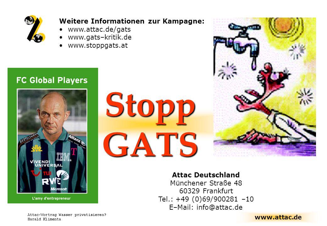 Stopp GATS Weitere Informationen zur Kampagne: www.attac.de/gats