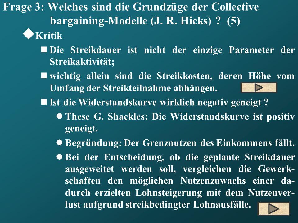Frage 3: Welches sind die Grundzüge der Collective bargaining-Modelle (J. R. Hicks) (5)