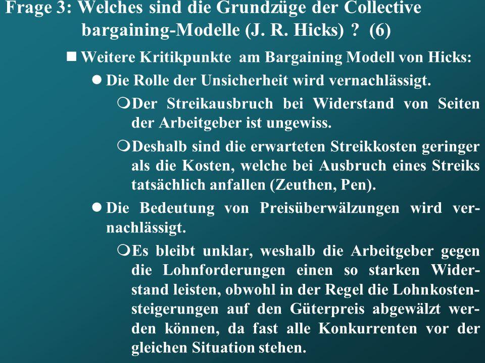 Frage 3: Welches sind die Grundzüge der Collective bargaining-Modelle (J. R. Hicks) (6)