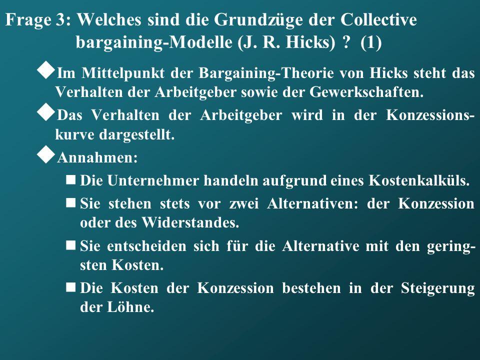 Frage 3: Welches sind die Grundzüge der Collective bargaining-Modelle (J. R. Hicks) (1)
