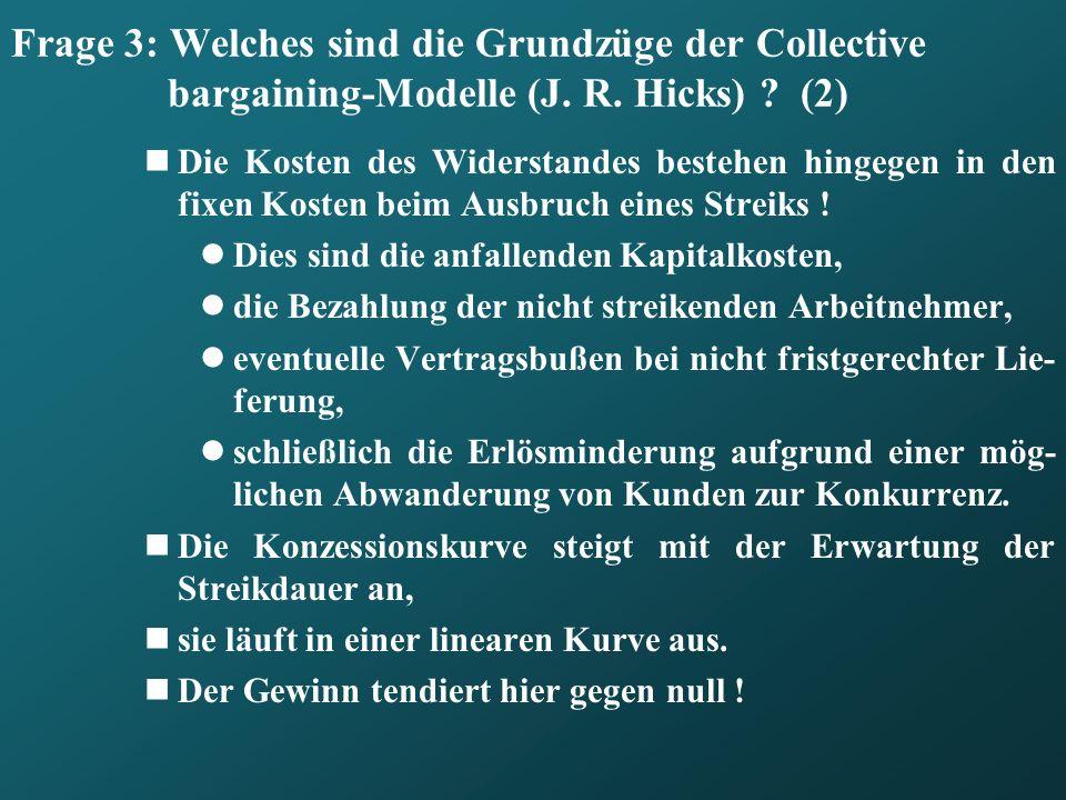 Frage 3: Welches sind die Grundzüge der Collective bargaining-Modelle (J. R. Hicks) (2)