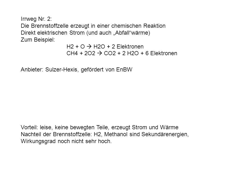 """Irrweg Nr. 2: Die Brennstoffzelle erzeugt in einer chemischen Reaktion. Direkt elektrischen Strom (und auch """"Abfall wärme)"""