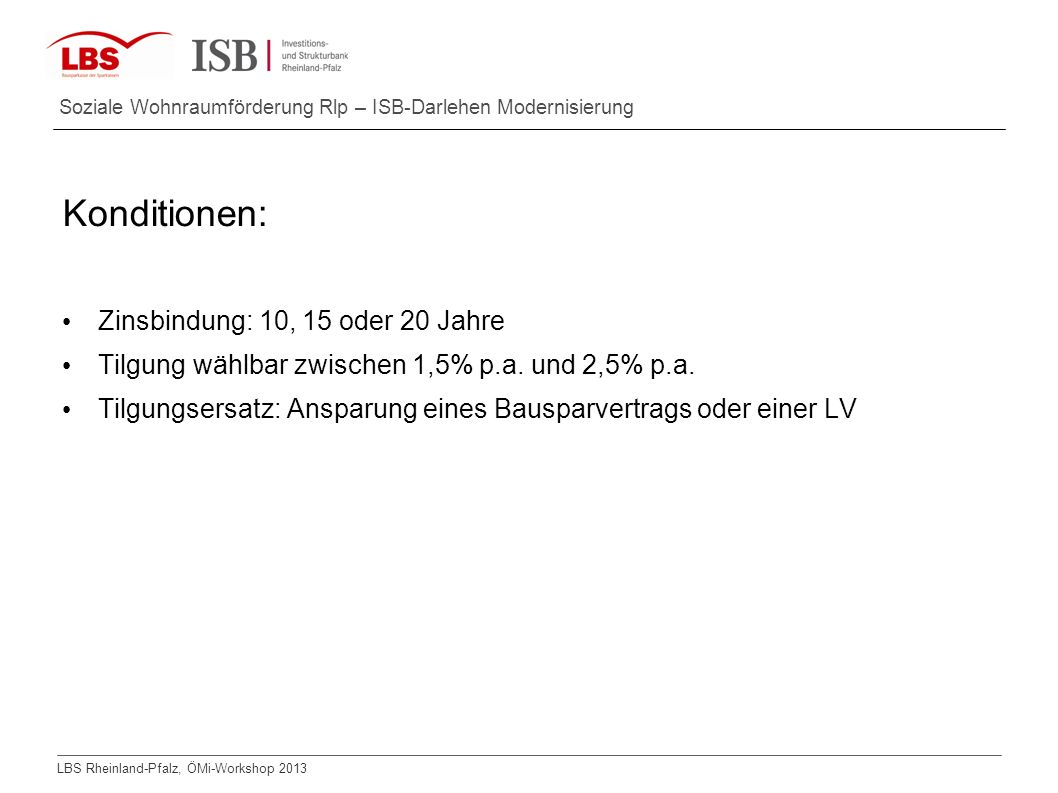 Konditionen: Zinsbindung: 10, 15 oder 20 Jahre