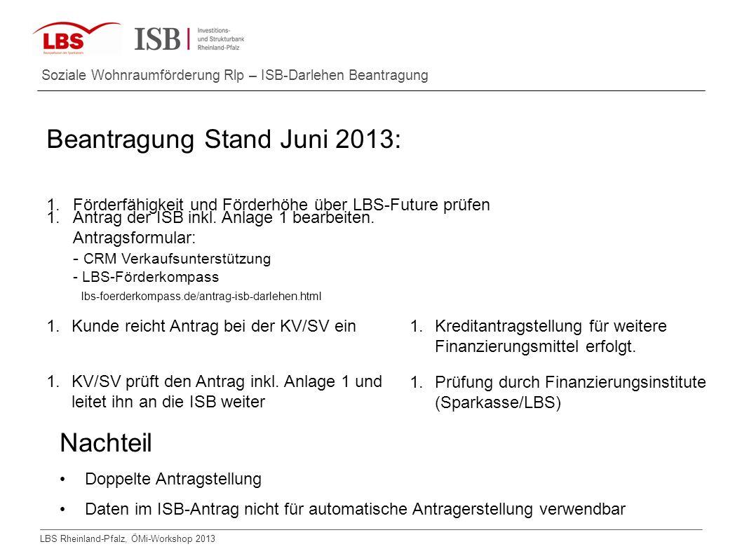 Beantragung Stand Juni 2013: