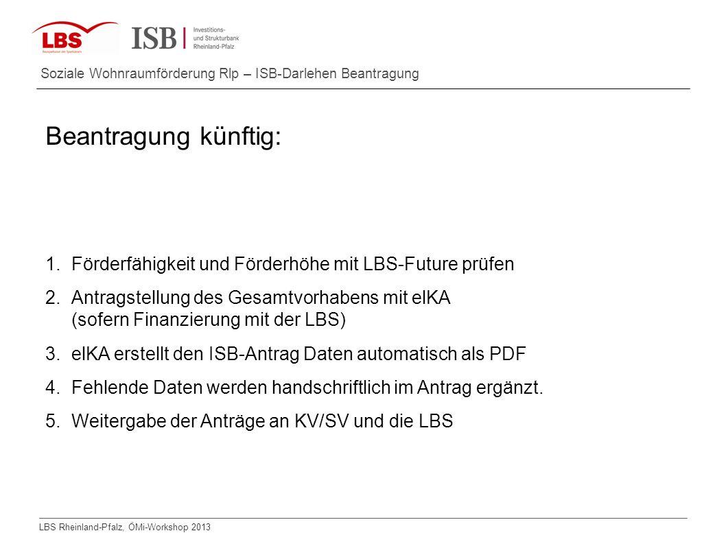 Beantragung künftig: Förderfähigkeit und Förderhöhe mit LBS-Future prüfen.