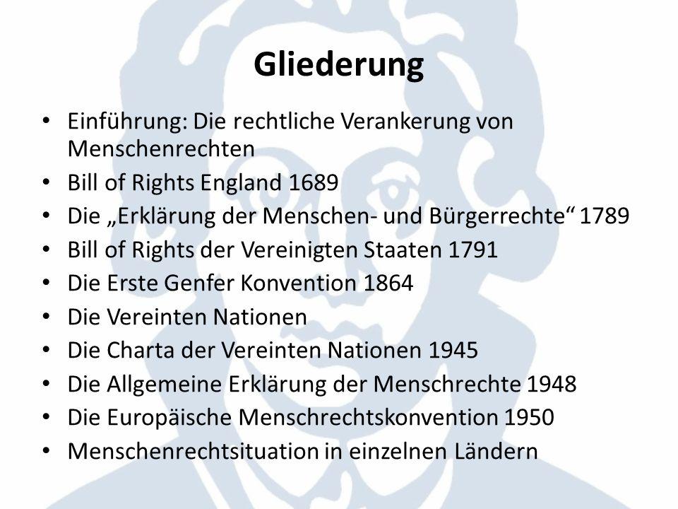 Gliederung Einführung: Die rechtliche Verankerung von Menschenrechten