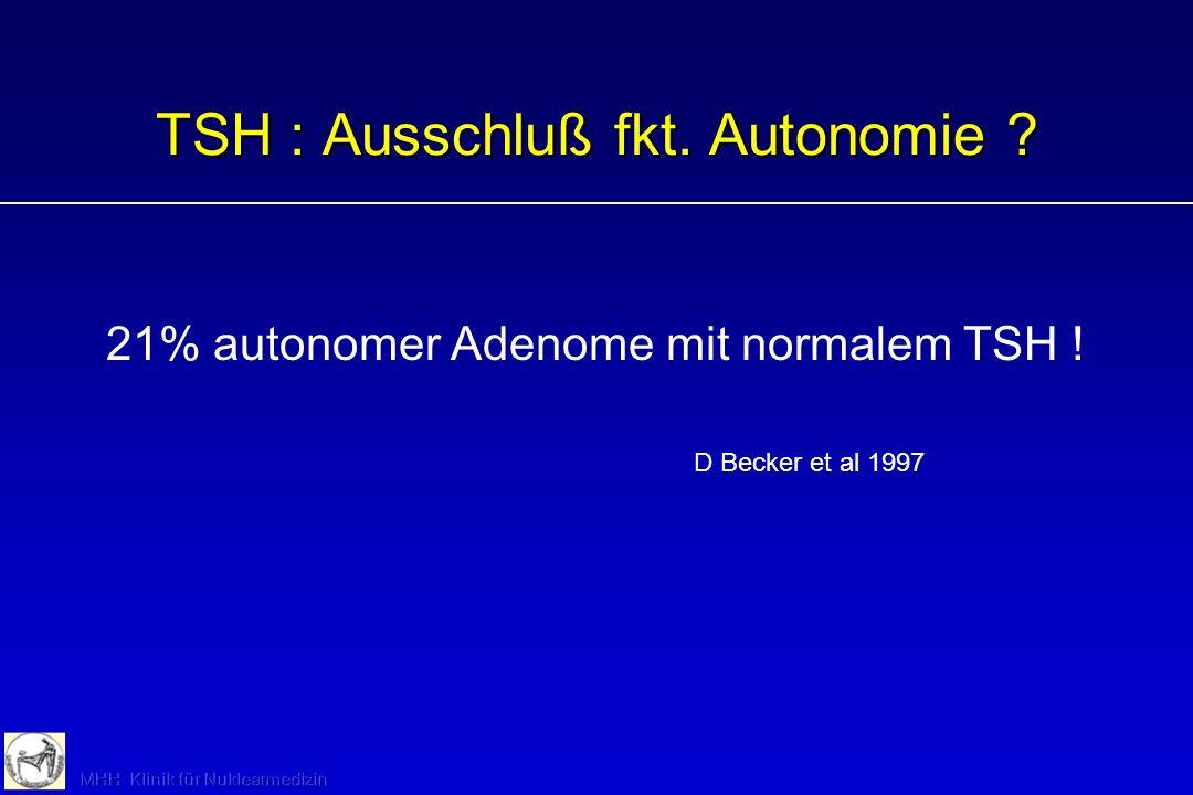 TSH : Ausschluß fkt. Autonomie