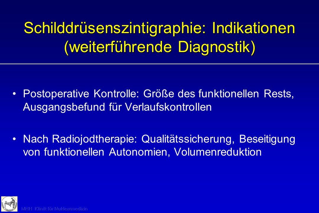 Schilddrüsenszintigraphie: Indikationen (weiterführende Diagnostik)