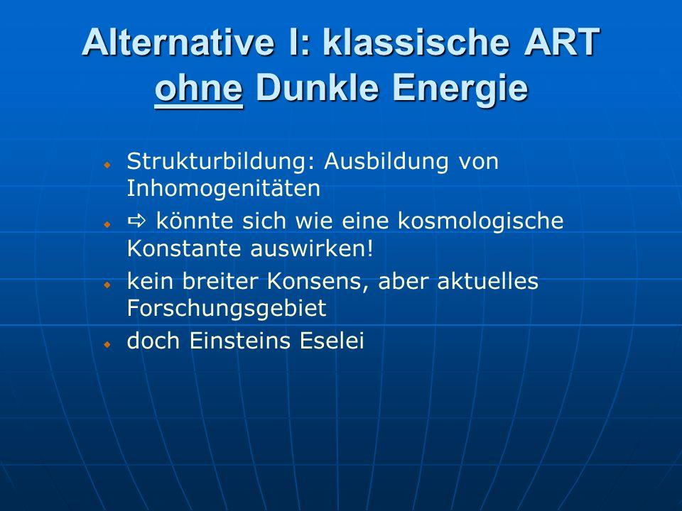 Alternative I: klassische ART ohne Dunkle Energie